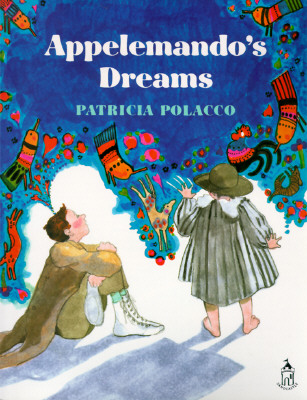 Appelemando's Dreams By Polacco, Patricia