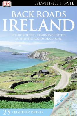 DK Eyewitness Travel Back Roads Ireland By Dorling Kindersley, Inc. (COR)