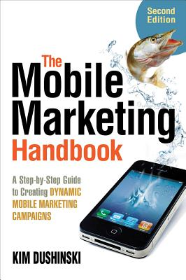 The Mobile Marketing Handbook By Dushinski, Kim