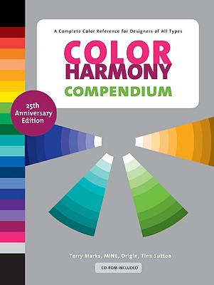 Color Harmony Compendium By Marks, Terry/ Mine/ Origin/ Sutton, Tina